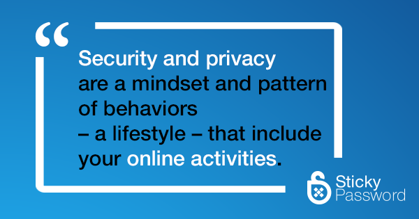 Security and privacy are a lifestyle