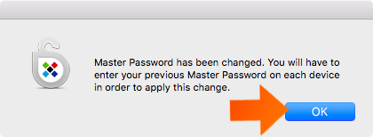 Your Master Password has been succesfully changed. Clik OK.